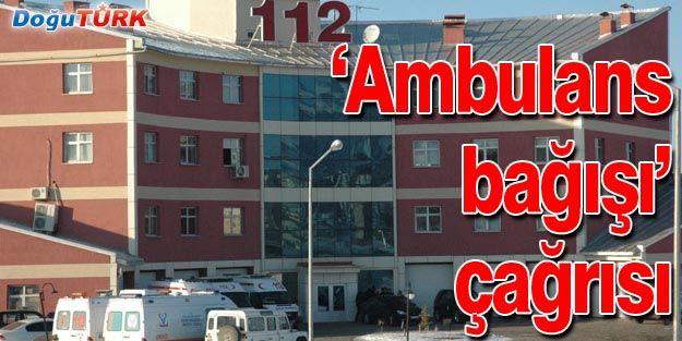 112 ACİL SERVİSTEN 'AMBULANS BAĞIŞI' ÇAĞRISI