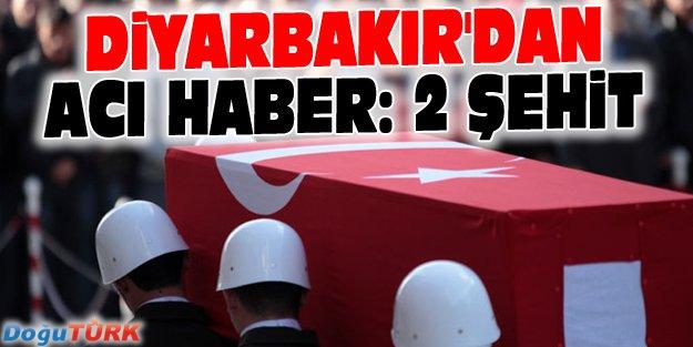 DİYARBAKIR'DAN ACI HABER: 2 ASKER ŞEHİT