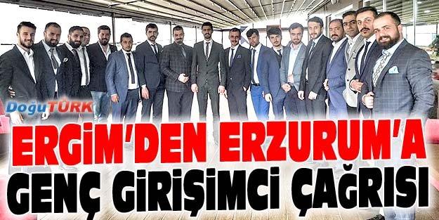 ERGİM'DEN ERZURUM'A GENÇ GİRİŞİMCİ ÇAĞRISI