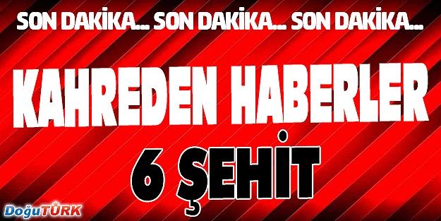 HAKKARİ VE MARDİN'DEN KARA HABER: 6 ŞEHİT