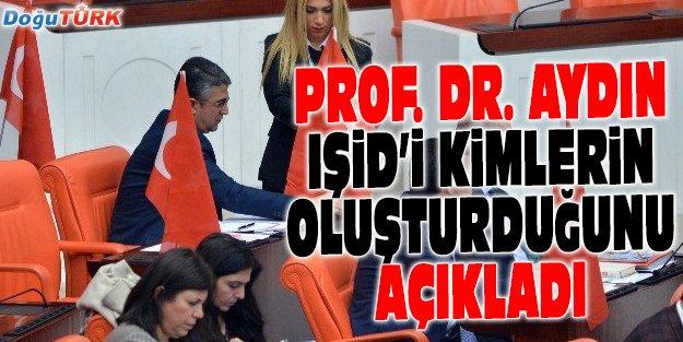 MHP'Lİ AYDIN'DAN ÇARPICI IŞİD AÇIKLAMASI