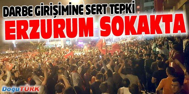 ASKERİ KALKIŞMAYA ERZURUM'DAN SERT TEPKİ