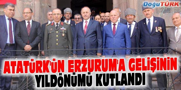 ATATÜRK'ÜN ERZURUM'A GELİŞİ KUTLANDI