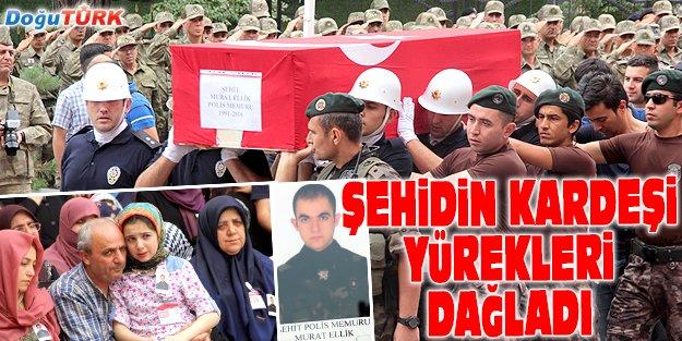 """""""OPERASYONDA ŞEHİT OLSAYDI BU KADAR YANMAZDIM"""""""