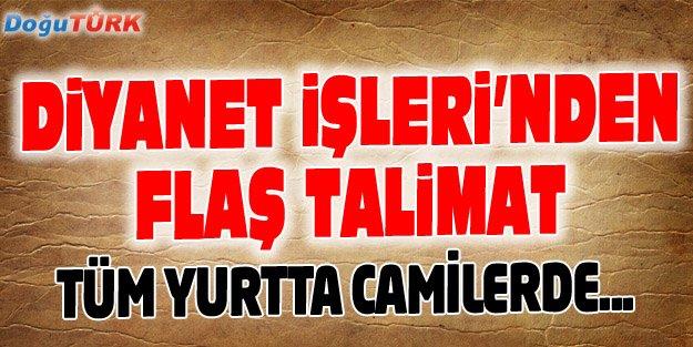 DİYANET İŞLERİ BAŞKANLIĞI'NDAN FLAŞ TALİMAT!