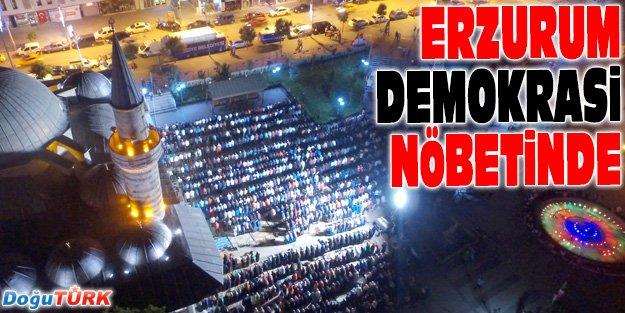 ERZURUM BAŞKOMUTAN'IN EMRİYLE DEMOKRASİ NÖBETİNDE