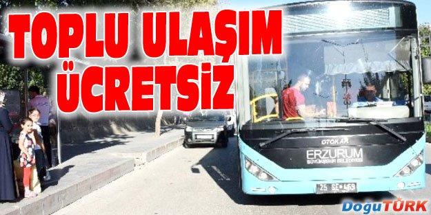 ERZURUM'DA ULAŞIM ÜCRETSİZ