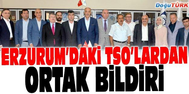 ERZURUM'DAKİ TSO'LARDAN ORTAK BİLDİRİ