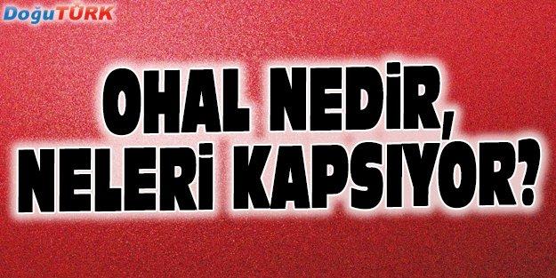 OHAL NEDİR, NELERİ KAPSIYOR?