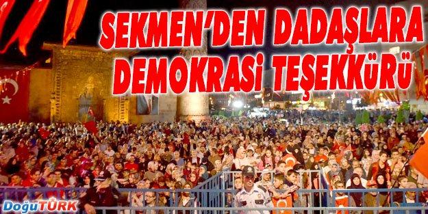 BAŞKAN SEKMEN'DEN DADAŞLARA DEMOKRASİ TEŞEKKÜRÜ