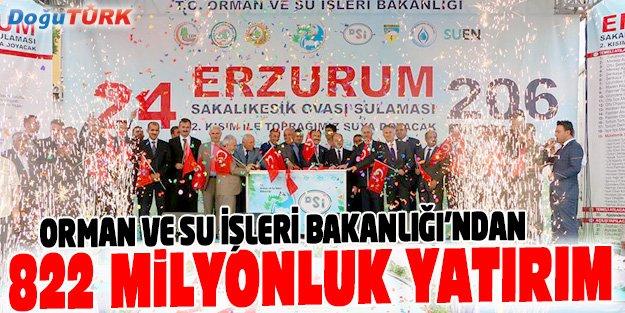 ERZURUM'A 822 MİLYONLUK YATIRIM