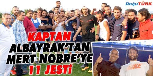KAPTAN ALBAYRAK'TAN, MERT NOBRE'YE 11 JESTİ