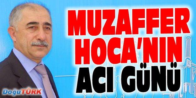 MUZAFFER HOCA'NIN ACI GÜNÜ