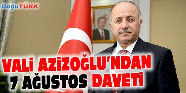 VALİ AZİZOĞLU'NDAN DEMOKRASİ MİTİNGİNE DAVET
