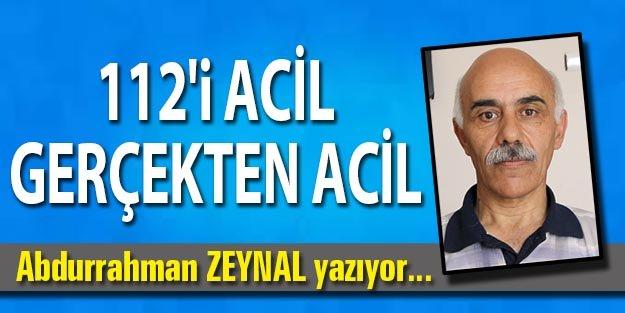112'i ACİL GERÇEKTEN ACİL