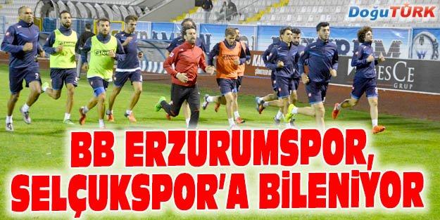 BB ERZURUMSPOR, SELÇUKSPOR'A BİLENİYOR