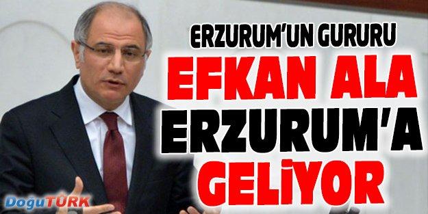 EFKAN ALA, ERZURUM'A GELİYOR
