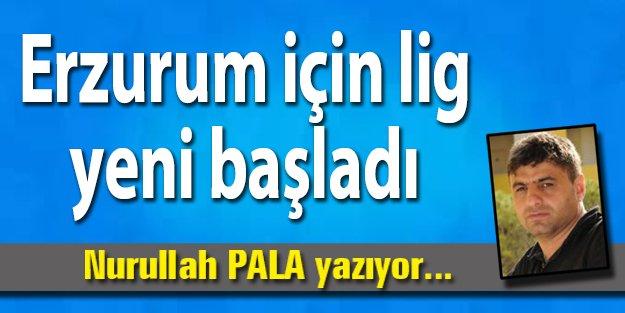 Erzurum için lig yeni başladı