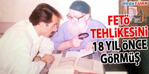 FETÖ TEHLİKESİNİ 18 YIL ÖNCE GÖRMÜŞ