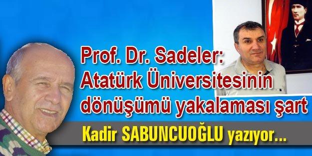 Prof. Dr. Sadeler: Atatürk Üniversitesinin dönüşümü yakalaması şart