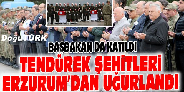 TENDÜREK ŞEHİTLERİ ERZURUM'DAN UĞURLANDI