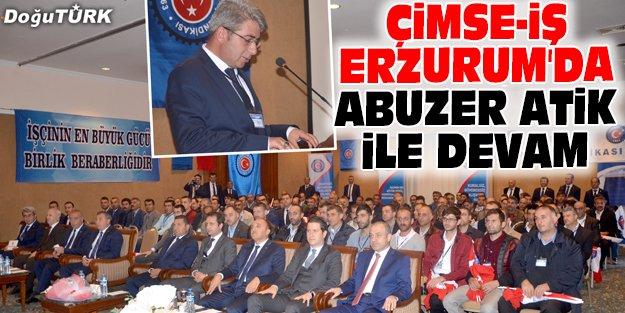ÇİMSE-İŞ ERZURUM'DA ABUZER ATİK İLE DEVAM