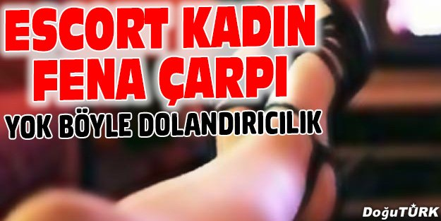 ESCORT KADINA 'SİGORTA PARASI'YLA KAPTIRDI