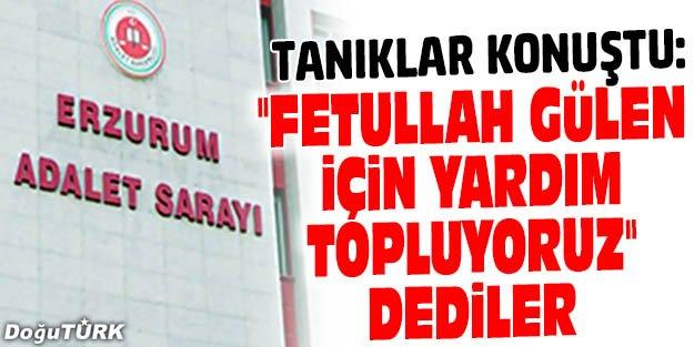 """""""FETULLAH GÜLEN İÇİN YARDIM TOPLUYORUZ"""" DEDİLER"""