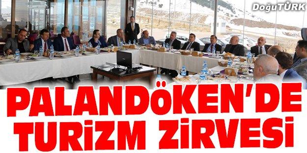 PALANDÖKEN'DE TURİZM ZİRVESİ