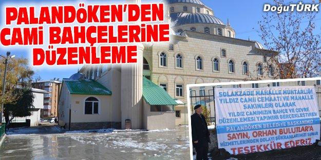 PALANDÖKEN'DEN CAMİ BAHÇELERİNE DÜZENLEME