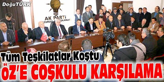 AK PARTİ İL BAŞKANI ÖZ'E COŞKULU KARŞILAMA