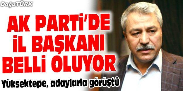 AK PARTİ'DE İL BAŞKANI BELLİ OLUYOR