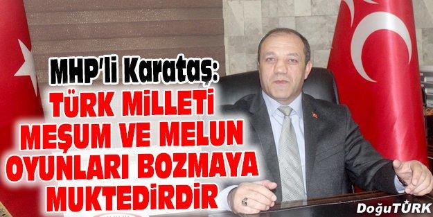 MHP'Lİ KARATAŞ TERÖRÜ LANETLEDİ