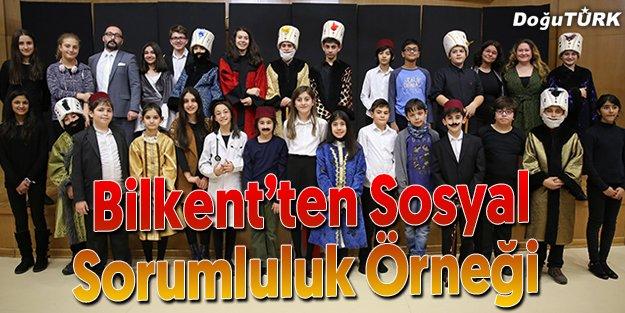 BİLKENT'TEN SOSYAL SORUMLULUK ÖRNEĞİ