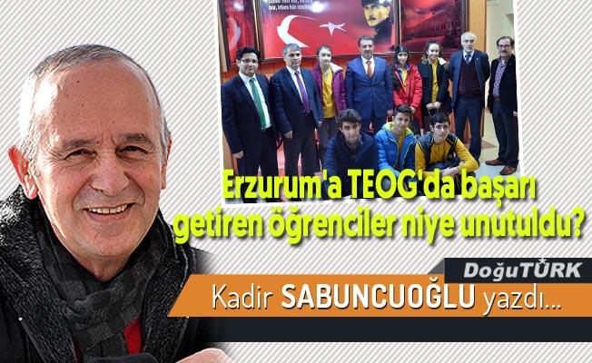 Erzurum'a TEOG'da başarı getiren öğrenciler niye unutuldu?