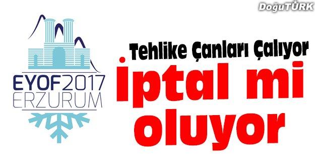 EYOF İÇİN TEHLİKE ÇANLARI ÇALIYOR!