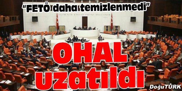 OHAL BİR KEZ DAHA UZATILDI!