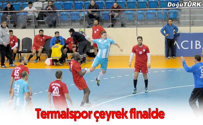 TERMALSPOR ÇEYREK FİNALDE