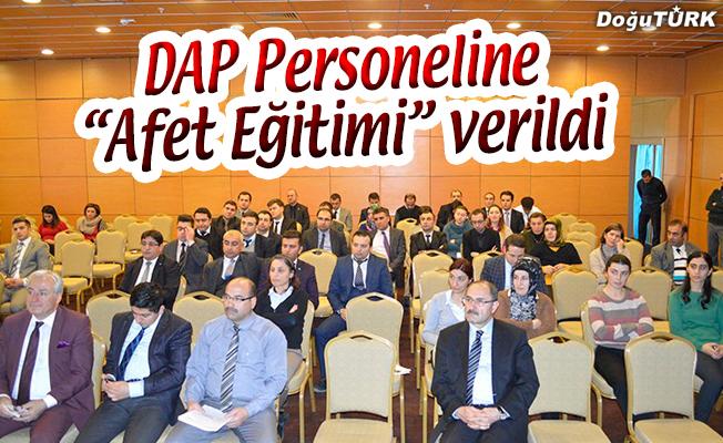 """DAP PERSONELİNE """"AFET EĞİTİMİ"""" VERİLDİ"""