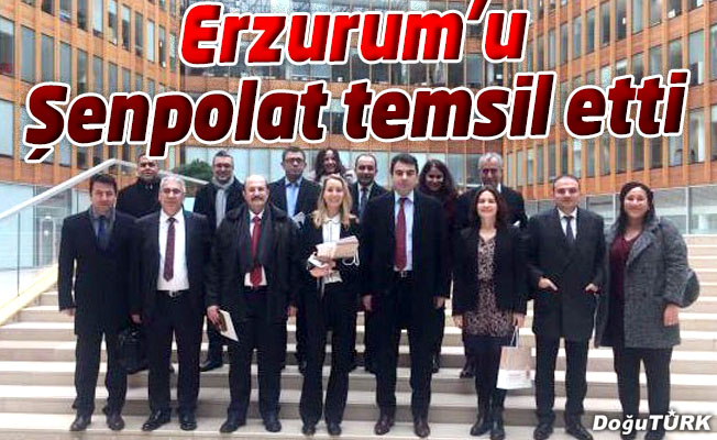ERZURUM BAROSUNU PARİS' TE ŞENPOLAT TEMSİL ETTİ