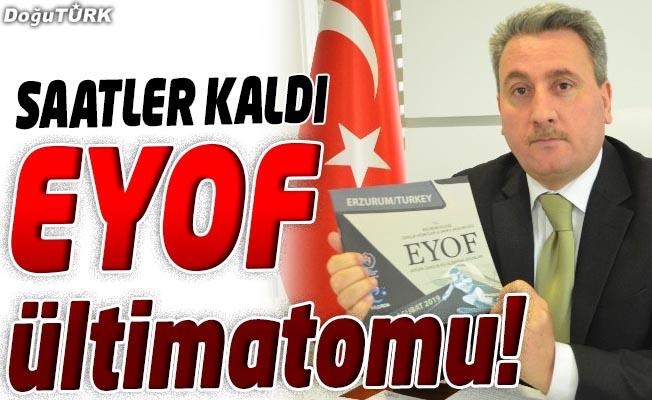EYOF ÜLTİMATOMU!