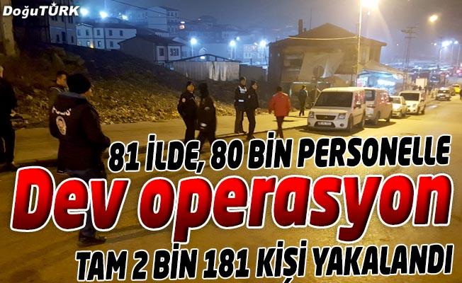 TÜRKİYE GENELİNDE 80 BİN PERSONELİN KATILIMIYLA HUZUR OPERASYONU