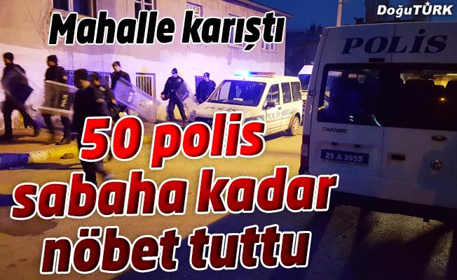 50 POLİS SABAHA KADAR NÖBET TUTTU