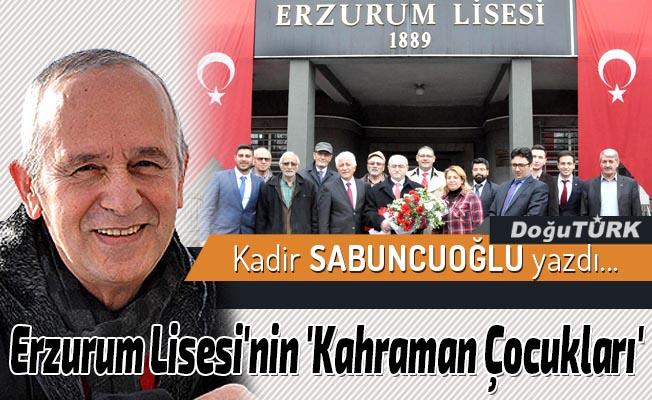 Erzurum Lisesi'nin 'Kahraman Çocukları'