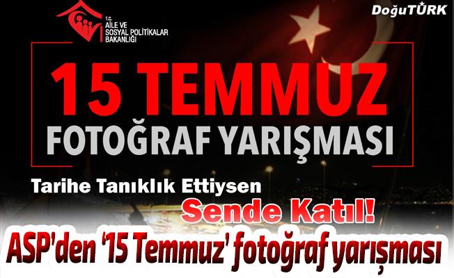 ASP'den '15 Temmuz' fotoğraf yarışması