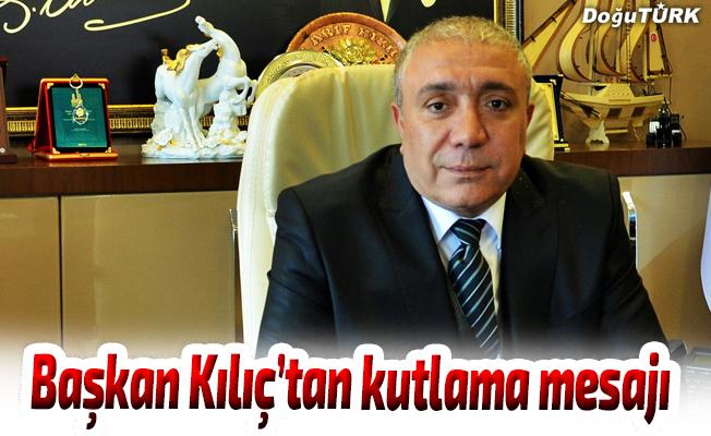 Başkan Kılıç, kutlama mesajı yayınladı