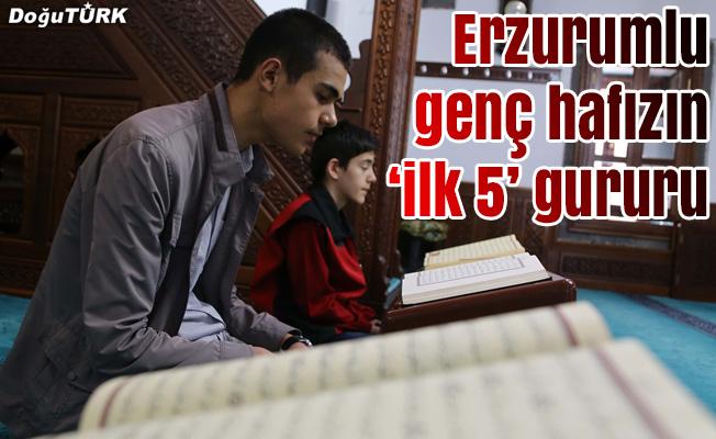 """Erzurumlu genç hafızın """"ilk 5"""" gururu"""