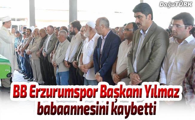 BB Erzurumspor Kulübü Başkanı Yılmaz'ın babaanne acısı
