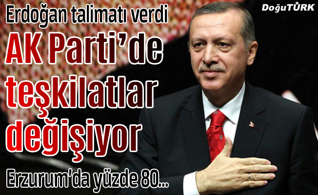 Erdoğan talimat verdi; Teşkilatlar değişiyor