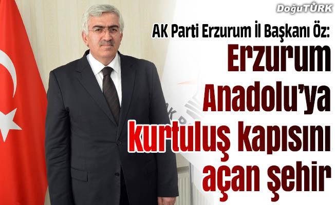 Öz: Erzurum Anadolu'ya kurtuluş kapısını açan şehir
